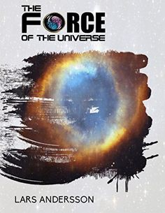 The Force of the Universe by Lars Andersson http://www.amazon.com/dp/B0153QJZP6/ref=cm_sw_r_pi_dp_NJoIwb09W21PP