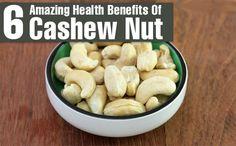 6 Amazing Health Benefits Of Cashew Nuts