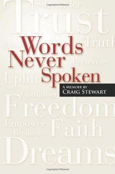 Words Never Spoken: A Memoir By Craig Stewart by Mr. Craig Stewart. $23.98. Publication: May 17, 2012. Publisher: Impeccable Works, LLC. (May 17, 2012)