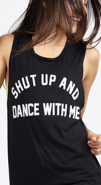 Shut Up & Dance With Me ❤︎ I need this shirt in my life!