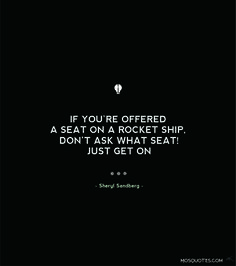 if you are offered a seat on a rocketship - Google Search