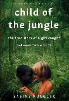"""Child of the Jungle by Sabine Kuegler, 2007. Tells the remarkable story of a childhood and adolescence spent caught between two worlds jungle life and Western """"civilization."""" Sabine Kuegler was five years old when her family, German missionary parents and her siblings moved to the recently discovered hunter-and-gatherer Fayu tribe of Papua New Guinea."""