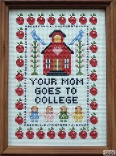 P1010053 by Steotch, via Flickr - GOSH! I already made like a squillion of those in school. Your mom goes to college Napoleon Dynamite cross stitch