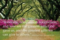 """The Greatest Gifts We Can Give"" @10MillionMiler #quote #God #love #forgiveness #leadership #quotes RT @ADevotedYogi"