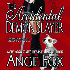 The Accidental Demon Slayer by Angie Fox    Contest - can't miss as looks like a fun read!