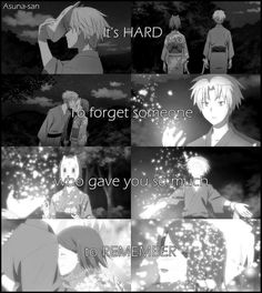 """Hotarubi no Mori e ~~ """"It's hard to forget someone who gave you so much to remember."""""""