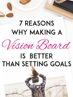 Goal setting is great, but vision boards are better. Learn to set goals that you will keep by using a vision board and here are 7 reasons to start today!