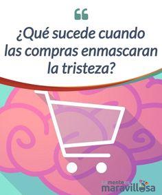 ¿Qué sucede cuando las compras enmascaran la tristeza? Ir de #compras se ha convertido en un plan de #diversión o #entretenimiento para muchas personas. No siempre ha sido así. Antes, las compras eran un tema de abastecimiento, que formaban parte de lo necesario y rutinario. #Emociones