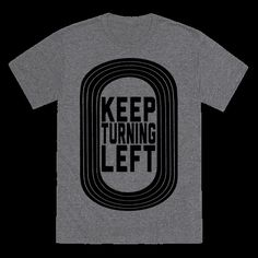 Track: Keep Turning Left Tee