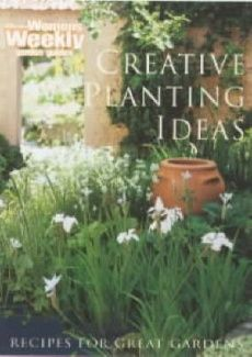 """Creative Planting Ideas (""""Australian Women's Weekly"""" Home Library)"""