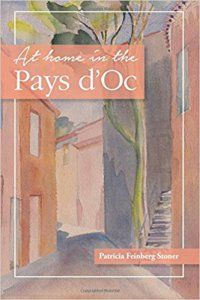 At Home in the Pays d'Oc by Patricia Feinberg Stoner. An upbeat account of moving to France and becoming a local. Green Books, Every Day Book, Book Summaries, Best Selling Books, Fiction Books, Book Recommendations, Memoirs, Nonfiction, Audio Books