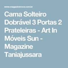 Cama Solteiro Dobrável 3 Portas 2 Prateleiras - Art In Móveis Sun - Magazine Taniajussara