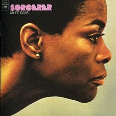 "Miles Davis - ""Sorcerer"" (1967, actress Cicely Tyson on the cover, later his wife)"