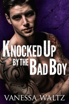Knocked Up By the Bad Boy by Vanessa Waltz  Alpha Guy, Contemporary Romance book, Erotica, Mob, Motorcycles, New Adult book, Romance