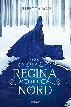 La Regina del Nord by Rebecca Ross Fantasy Books To Read, Fantasy Fiction, Best Books To Read, Good Books, My Books, Fantasy Book Covers, Science Fiction, The Modern Prometheus, Fantasy Magic