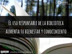 El uso responsable de la biblioteca aumenta tu bienestar y conocimiento