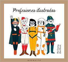 ¿Qué quieres ser de mayor? Busca en  http://absys.asturias.es/cgi-abnet_Bast/abnetop?ACC=DOSEARCH&xsqf01=profesiones+ilustradas+cassany+munso