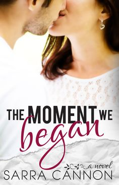 The Moment We Began( Fairhope, #2) Sarra Cannon