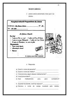 46   RECEITA MÉDICA    Juliano esteve adoentado e teve que ir ao médico.    Responda:   a) Qual é o nome do paciente? ______...