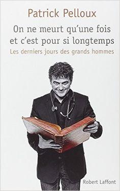 Amazon.fr - On ne meurt qu'une fois et c'est pour si longtemps - Patrick PELLOUX…