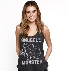 Snuggle Monster tank. Made from the softest cuddles the planet. No wooly mammoths, mastodons, or any other furry animals were harmed in the making of this! Ultr
