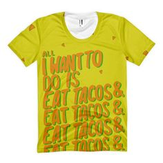 All I Want To Do Is Eat Tacos Tee - THIS T-SHIRT IS MY SPIRIT ANIMAL