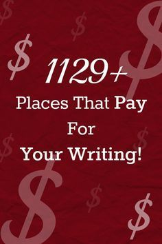 1129+ Places That Pay For Your Writing