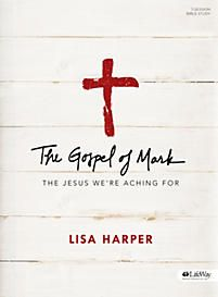 The Gospel of Mark - Bible Study Book by Lisa Harper.  Publication Date  2016-03-01 Publisher  LifeWay Christian Resources