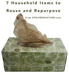 Simplify Your Life by Reusing Household Items - Eve of Reduction
