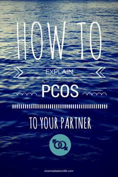 How to explain PCOS to your partner - a way to make PCOS relatable and easy to understand. Based on conversations with my partner and with him in mind.