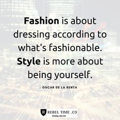 Fashion is about dressing according to what's fashionable. Style is more about being yourself. - Oscar de la Renta - If you love quality aviator watches as much as we do, shop http://www.rebeltime.com/watches