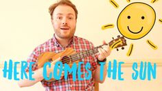 Here's an EASY ukulele tutorial for Here Comes The Sun by George Harrison of The Beatles - you might not be able to play it straight away, but I've SIMPLIFIE...