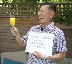 @georgetakai is, of course, correct about brunch.
