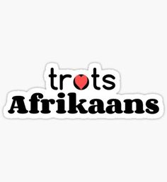 Afrikaans stickers featuring millions of original designs created by independent artists. Afrikaans Quotes, School Quotes, My Land, School Subjects, Sticker Design, Birthday Wishes, South Africa, High School, Bob