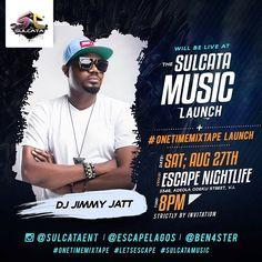 @DjJimmyJatt will be LIVE at the #SulcataMusic / #OnetimeMixtape launch     8pm prompt #Aug27 #LetsEscape  @Sulcataent @EscapeLagos @Ben4ster @BraineeOfficial