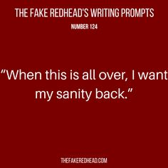 Sign Up For The Newsletter   Shop The eBooks Prompt Library The complete library of the original writing prompts written by The Fake Redhead Prompt Library Inspired? Click on a prompt and leave a c…