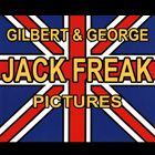 Gilbert & George: Jack Freak Pictures  an absurd, provocative view of life in the Union Jack