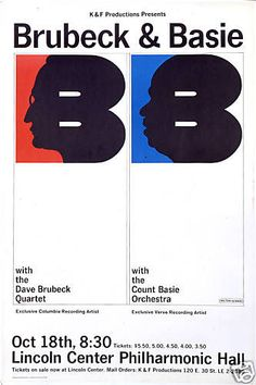 Two of the most popular items on this board have been posters. Maybe this one will make it three--It's the classic Brubeck & Basie concert poster produced by American graphic artist Milton Glaser, who is not only one of our most accomplished designers and art directors but also one of our most talented. Simple perfect.