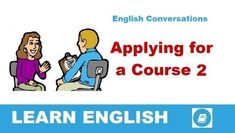 Listen to the conversation. A student is applying for an English course at a language school. Everyday English, English Course, Language School, Learn English, Conversation, How To Apply, Student, Education, Learning
