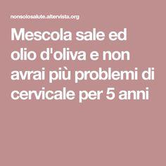 Mescola sale ed olio d'oliva e non avrai più problemi di cervicale per 5 anni Reflexology, Get In Shape, Healthy Tips, Problem Solving, Diy Beauty, Body Care, Natural Remedies, The Cure, Physical Therapy