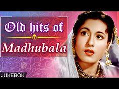Old Hits Of Madhubala   Evergreen Hindi Songs   Jukebox Collection