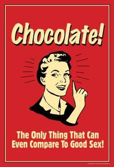 Amazon.com: (11x17) Chocolate Only Thing That Compares To Good Sex Funny Retro Poster: Home & Kitchen