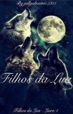 """Acabei de publicar """" Capítulo 8 , da minha história  Filhos Da Lua """"."""