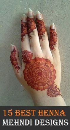 15 Best Henna Mehndi Designs..
