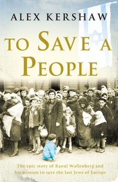 To Save a People by Alex Kershaw