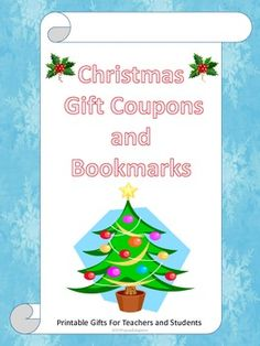 Christmas Gift Coupons and Bookmarks! FREE A variety of gift coupons that you can give to your students as a Christmas gift, along with six different styles of bookmarks that you can use to give students, parents and other staff members this holiday season!