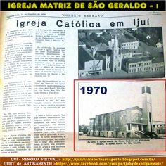 IJUÍ - RS - Memória Virtual: A presença da Igreja Católica em Ijuí até 1970...I...