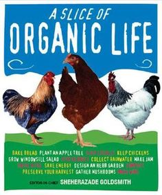 """Have you always wanted to learn to can berries?  Make a backyard chicken coop?  Milk your own goats?  Then """"A Slice of Organic Life"""" is the how-to guide for you!  Filled with photographs and simple instructions, this handy guide will take any reader from making soap to raising pigs!"""