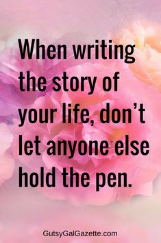 When writing the story of your life, don't let anyone else hold the pen. #quote #quoteoftheday #inspirationalquotes