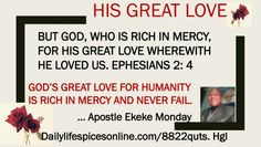 GOD IS RICH IN MERCY AND LOVE.